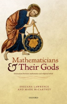 Mathematicians and their Gods : Interactions between mathematics and religious beliefs, Hardback Book