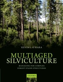 Multiaged Silviculture : Managing for Complex Forest Stand Structures, Paperback Book