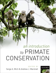 An Introduction to Primate Conservation, Paperback / softback Book