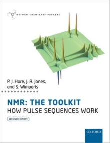 NMR: The Toolkit : How Pulse Sequences Work, Paperback / softback Book