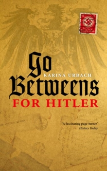 Go-Betweens for Hitler, Paperback Book
