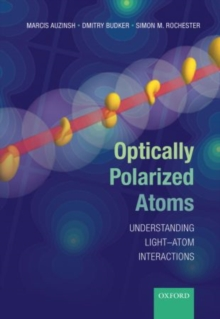Optically Polarized Atoms : Understanding light-atom interactions, Paperback Book