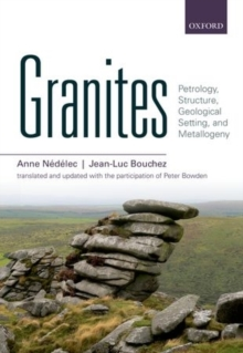 Granites : Petrology, Structure, Geological Setting, and Metallogeny, Hardback Book
