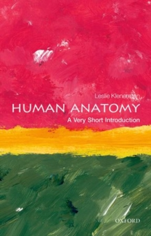 Human Anatomy: A Very Short Introduction, Paperback Book