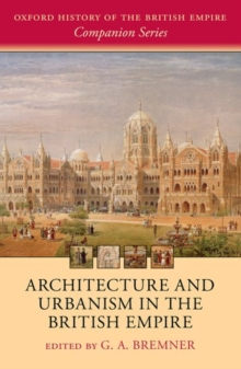 Architecture and Urbanism in the British Empire, Hardback Book