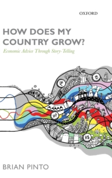 How Does My Country Grow? : Economic Advice Through Story-Telling, Hardback Book