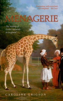 Menagerie : The History of Exotic Animals in England, Paperback / softback Book