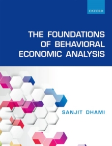 The Foundations of Behavioral Economic Analysis, Hardback Book