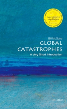 Global Catastrophes: A Very Short Introduction, Paperback / softback Book