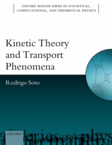 Kinetic Theory and Transport Phenomena, Paperback Book