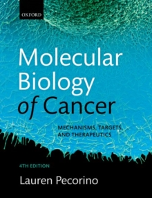 Molecular Biology of Cancer : Mechanisms, Targets, and Therapeutics, Paperback / softback Book