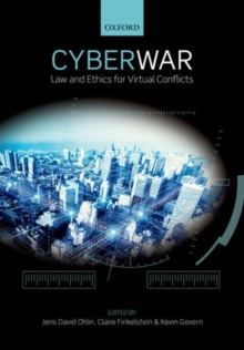 Cyber War : Law and Ethics for Virtual Conflicts, Paperback / softback Book