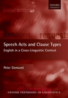 Speech Acts and Clause Types : English in a Cross-Linguistic Context, Paperback Book