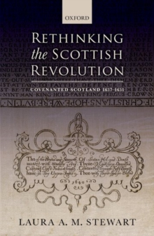 Rethinking the Scottish Revolution : Covenanted Scotland, 1637-1651, Hardback Book
