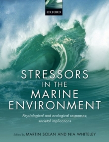 Stressors in the Marine Environment : Physiological and ecological responses; societal implications, Paperback Book