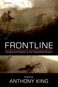 Frontline : Combat and Cohesion in the Twenty-First Century, Hardback Book
