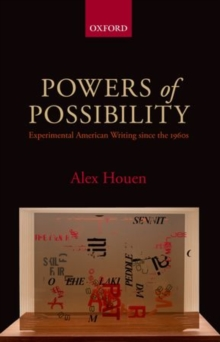 Powers of Possibility : Experimental American Writing since the 1960s, Paperback Book