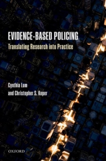 Evidence-Based Policing : Translating Research into Practice, Paperback Book