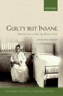 Guilty But Insane : Mind and Law in Golden Age Detective Fiction, Paperback Book