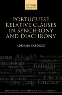 Portuguese Relative Clauses in Synchrony and Diachrony, Hardback Book