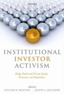 Institutional Investor Activism : Hedge Funds and Private Equity, Economics and Regulation, Paperback Book
