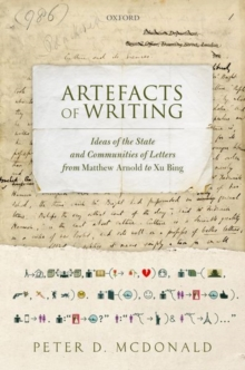 Artefacts of Writing : Ideas of the State and Communities of Letters from Matthew Arnold to Xu Bing, Hardback Book