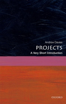 Projects: A Very Short Introduction, Paperback Book