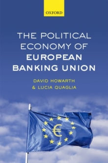 The Political Economy of European Banking Union, Hardback Book