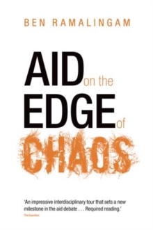 Aid on the Edge of Chaos : Rethinking International Cooperation in a Complex World, Paperback Book