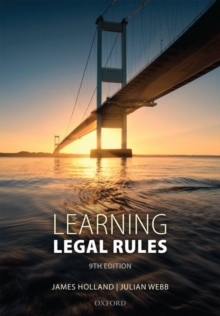 Learning Legal Rules : A Students' Guide to Legal Method and Reasoning, Paperback Book