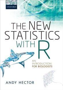 The New Statistics with R : An Introduction for Biologists, Paperback / softback Book