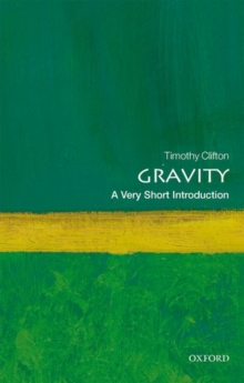 Gravity: A Very Short Introduction, Paperback / softback Book