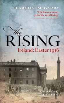 The Rising (New Edition) : Ireland: Easter 1916, Paperback / softback Book
