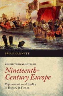The Historical Novel in Nineteenth-Century Europe : Representations of Reality in History and Fiction, Paperback Book