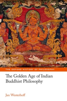 The Golden Age of Indian Buddhist Philosophy, Hardback Book