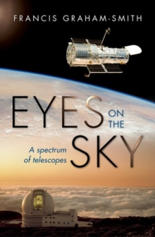 Eyes on the Sky : A Spectrum of Telescopes, Hardback Book