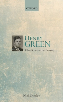 Henry Green : Class, Style, and the Everyday, Hardback Book