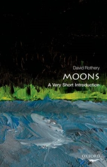 Moons: A Very Short Introduction, Paperback / softback Book