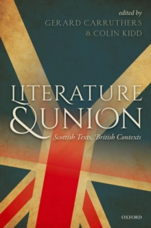 Literature and Union : Scottish Texts, British Contexts, Hardback Book