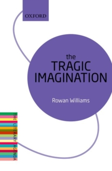 The Tragic Imagination : The Literary Agenda, Paperback / softback Book