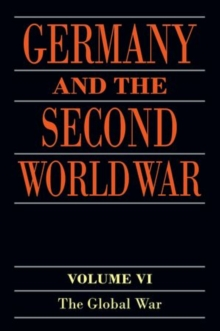 Germany and the Second World War : Volume VI: The Global War, Paperback Book