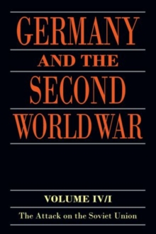 Germany and the Second World War : Volume IV: The Attack on the Soviet Union, Paperback Book