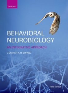 Behavioral Neurobiology : An integrative approach, Paperback / softback Book