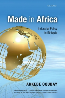 Made in Africa : Industrial Policy in Ethiopia, Hardback Book