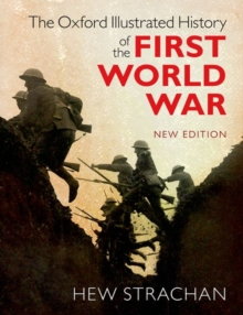 The Oxford Illustrated History of the First World War : New Edition, Paperback / softback Book