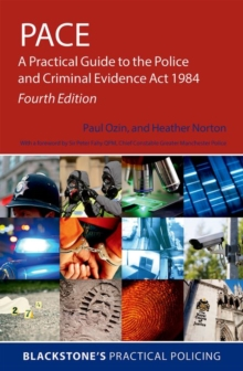 PACE: A Practical Guide to the Police and Criminal Evidence Act 1984, Paperback / softback Book
