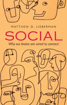 Social : Why our brains are wired to connect, Paperback / softback Book