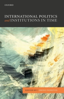 International Politics and Institutions in Time, Paperback Book