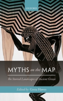 Myths on the Map : The Storied Landscapes of Ancient Greece, Hardback Book