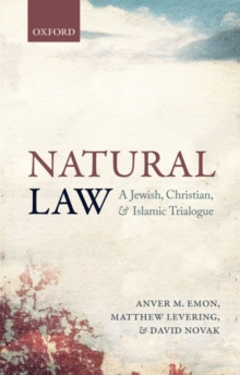 Natural Law : A Jewish, Christian, and Islamic Trialogue, Paperback Book